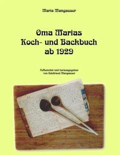 Oma Marias Koch- und Backbuch ab 1929 - Mangasser, Maria