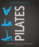 Pilates: Complete Training for a Supple Body