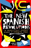 New Spanish Revolutions: A Rebellious Journey Across a Changing Spain