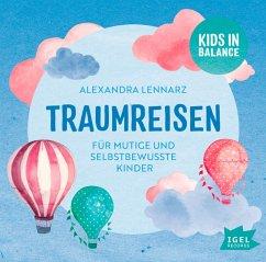 Kids in Balance. Traumreisen, 1 Audio-CD - Lennarz, Alexandra