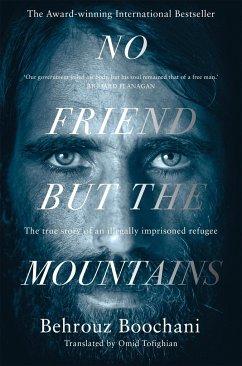 No Friend but the Mountains - Boochani, Behrouz