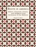 Roots in America: Millers, Claypools, Grants, and Swiggetts from Settlement to the Midwest