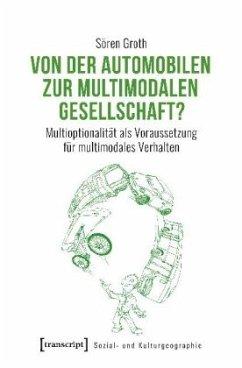 Von der automobilen zur multimodalen Gesellschaft? - Groth, Sören