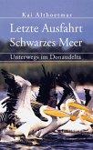 Letzte Ausfahrt Schwarzes Meer. Unterwegs im Donaudelta (eBook, ePUB)