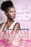 Where Flowers Bloom (eBook, ePUB)