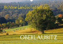 Schöne Landschaften der Oberlausitz (Wandkalender 2020 DIN A3 quer)
