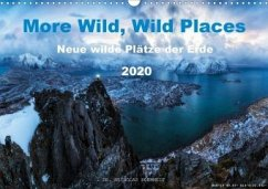 More Wild, Wild Places 2020 (Wandkalender 2020 DIN A3 quer)