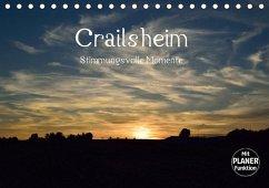 Crailsheim - Stimmungsvolle Momente (Tischkalender 2020 DIN A5 quer)