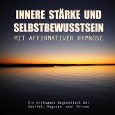 Innere Stärke und Selbstbewusstsein mit affirmativer Hypnose (MP3-Download)