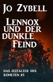 Lennox und der dunkle Feind: Das Zeitalter des Kometen #3 (eBook, ePUB)