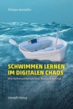 Schwimmen lernen im digitalen Chaos (eBook, PDF) - Wampfler, Philippe