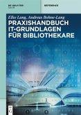 Praxishandbuch IT-Grundlagen für Bibliothekare (eBook, ePUB)