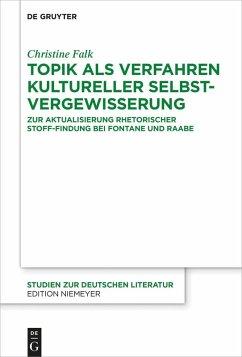 Topik als Verfahren kultureller Selbstvergewisserung (eBook, ePUB) - Falk, Christine