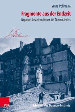 Fragmente aus der Endzeit - Pollmann, Anna