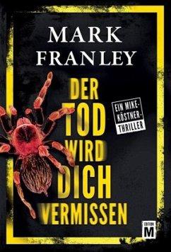 Der Tod wird dich vermissen - Franley, Mark