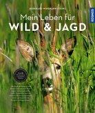 Mein Leben für Wild und Jagd