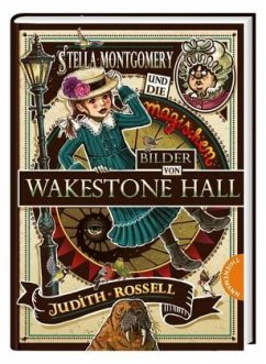 Stella Montgomery und die magischen Bilder von Wakestone Hall / Stella Montgomery Bd.3 - Rossell, Judith