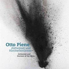 Otto Piene. Alchemist und Himmelsstürmer / Alchemist and Stormer of the Skies - Kornhoff, Oliver