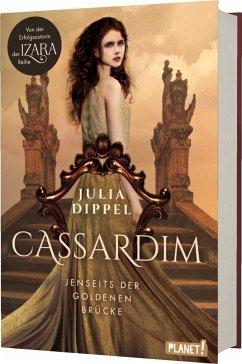 Jenseits der goldenen Brücke / Cassardim Bd.1 - Dippel, Julia