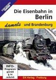 Die Eisenbahn in Berlin und Brandenburg damals, 1 DVD