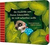 Die Geschichte vom kleinen Siebenschläfer, der nicht aufwachen wollte / Der kleine Siebenschläfer Bd.2
