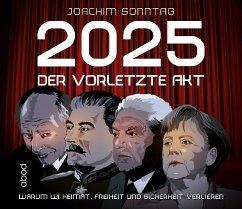 2025 - Der vorletzte Akt, 1 Audio-CD - Sonntag, Joachim