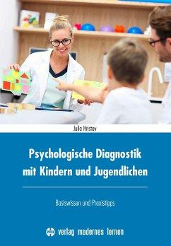 Psychologische Diagnostik mit Kindern und Jugendlichen - Hristov, Julia