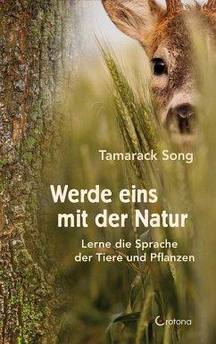 Werde eins mit der Natur - Song, Tamarack