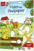 Auf dem Bauernhof / Malen mit Pauspapier Bd.1