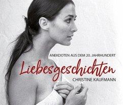 Liebesgeschichten, 3 Audio-CD - Kaufmann, Christine