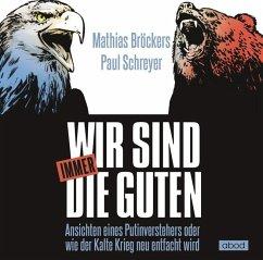 Wir sind immer die Guten, 7 Audio-CDs - Bröckers, Mathias; Schreyer, Paul