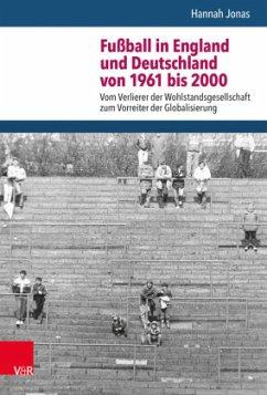 Fußball in England und Deutschland von 1961 bis 2000 - Jonas, Hannah