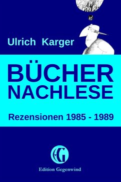 Büchernachlese: Rezensionen 1985 - 1989 (eBook, ePUB) - Karger, Ulrich