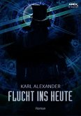 FLUCHT INS HEUTE (eBook, ePUB)