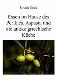 Essen im Hause des Perikles. Aspasia und die antike griechische Küche (eBook, ePUB)