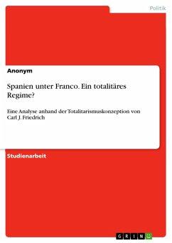 Spanien unter Franco. Ein totalitäres Regime? (eBook, PDF)
