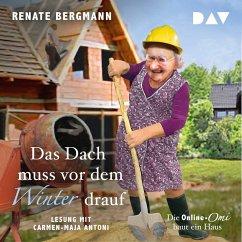 Das Dach muss vor dem Winter drauf / Online-Omi Bd.11 (MP3-Download) - Bergmann, Renate