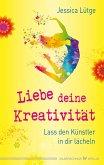 Liebe deine Kreativität (eBook, ePUB)