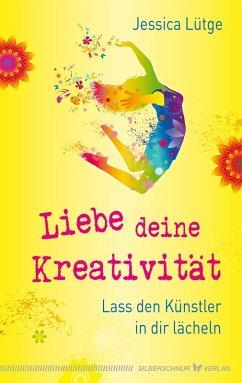 Liebe deine Kreativität (eBook, ePUB) - Lütge, Jessica