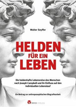 Helden für ein Leben - Seyffer, Walter