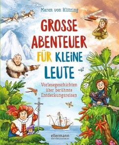 Große Abenteuer für kleine Leute - Klitzing, Maren von