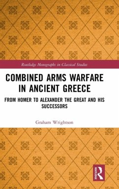 Combined Arms Warfare in Ancient Greece - Wrightson, Graham