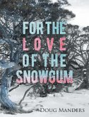 For the Love of the Snowgum (eBook, ePUB)