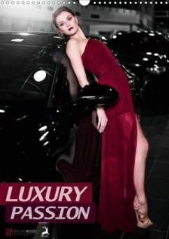 LUXURY PASSION (Wandkalender 2020 DIN A3 hoch)