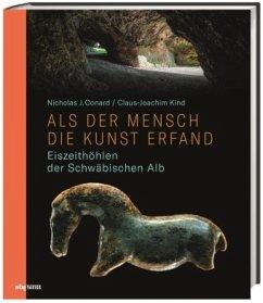 Als der Mensch die Kunst erfand - Conard, Nicholas J.; Kind, Claus-Joachim
