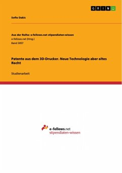 Patente aus dem 3D-Drucker. Neue Technologie aber altes Recht (eBook, PDF)