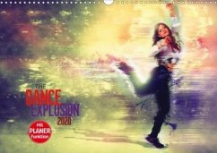 The Dance Explosion (Wandkalender 2020 DIN A3 quer)