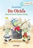 Besuch beim faulen König / Die Olchis Erstleser Bd.4