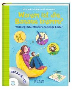 Warum ist die Banane krumm? - Schmitt, Petra Maria; Dreller, Christian