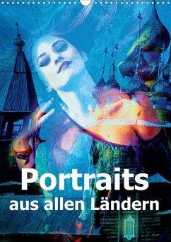 Portraits aus allen Ländern (Wandkalender 2020 DIN A3 hoch)